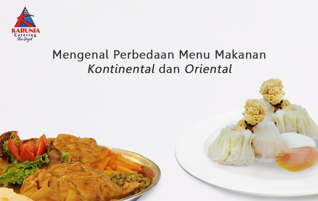 Mengenal Perbedaan Menu Makanan Kontinental Dan Oriental Karunia
